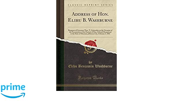 Buy Address Of Hon Elihu B Washburne Response Of Governor Thos T