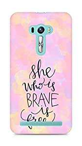 AMEZ she who is brave is free Back Cover For Asus Zenfone Selfie