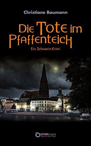 Die Tote im Pfaffenteich: Nora Grafs erster Fall - Schwerin-Krimi