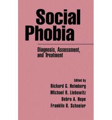 [(Social Phobia: Diagnosis, Assessment and Treatment)] [Author: Richard G. Heimberg] published on (January, 1996)
