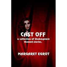 Cast Off: A Collection of Shakespeare Themed Stories