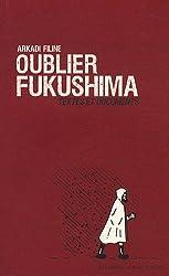 Oublier fukushima