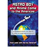 [('Astro Boy' and Anime Come to the Americas: An Insider's View of the Birth of a Pop Culture Phenomenon)] [Author: Fred Ladd] published on (January, 2009)