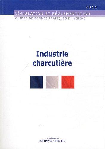 Guide des bonnes pratiques d'hygiène et d'application des principes HACCP dans les industries charcutières