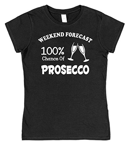 Click My Clobber Womens, T-Shirt, Weekend Forecast 100% Chance of Prosecco