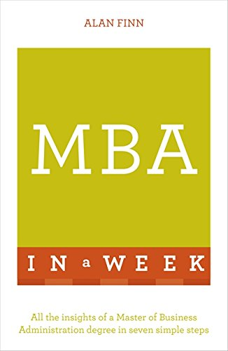 mba-in-a-week-all-the-insights-of-a-master-of-business-administration-degree-in-seven-simple-steps
