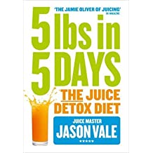 5lbs in 5 Days: Juice Master Detox