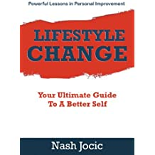 Lifestyle Change: Your Ultimate Guide to a Better Self