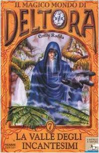 La valle degli incantesimi. Il magico mondo di Deltora: 7 di Emily Rodda
