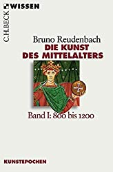 Die Kunst des Mittelalters Band 1: 800 bis 1200