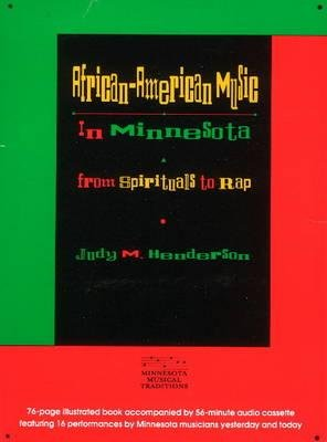 [(African-American Music in Minnesota from Spirituals to Rap)] [Author: Judy M. Henderson] published on (December, 1994)
