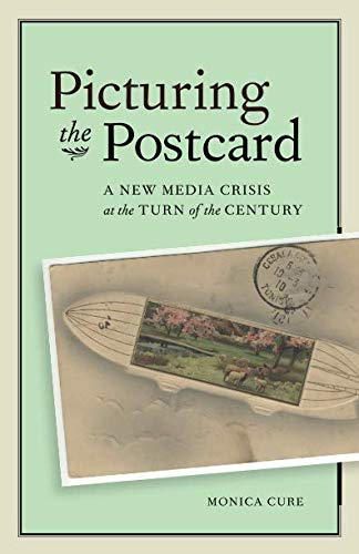 Picturing the Postcard: A New Media Crisis at the Turn of the Century