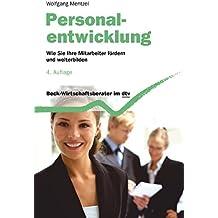 Personalentwicklung: Wie Sie Ihre Mitarbeiter erfolgreich fördern und weiterbilden (dtv Beck Wirtschaftsberater)