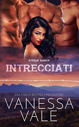 Vanessa Vale - Steele Ranch vol. 3 Intrecciati (2018)