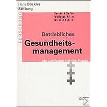 Betriebliches Gesundheitsmanagement - ein Leitfaden für die Praxis (Forschung aus der Hans-Böckler-Stiftung)