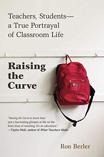 Raising the Curve: Teachers, Students-A True Portrayal of Classroom Life