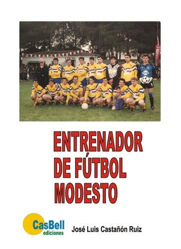 Entrenador de futbol modesto por José Luis Castañón/Ruiz