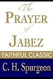 The Prayer of Jabez (C. H. Spurgeon Collection Book 5)
