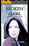 Broken Angel: A Kamlyn Paige Novel (Chronicles of a Supernatural Huntsman Book 1)