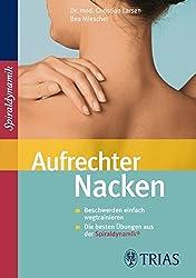 Aufrechter Nacken: Beschwerden einfach wegtrainieren. Die besten Übungen aus der Spiraldynamik