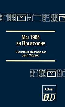 Mai 1968 en Bourgogne par [Vigreux, Jean]