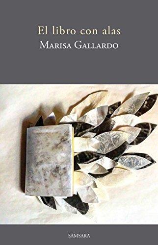 EL LIBRO CON ALAS: BREVES RELATOS Y REFLEXIONES QUE TE INSPIRAN A VOLAR por MARISA GALLARDO