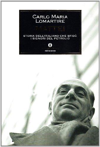 mattei-storia-dellitaliano-che-sfido-i-signori-del-petrolio