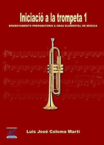 Iniciació a la trompeta 1 por Luis José Coloma Martí