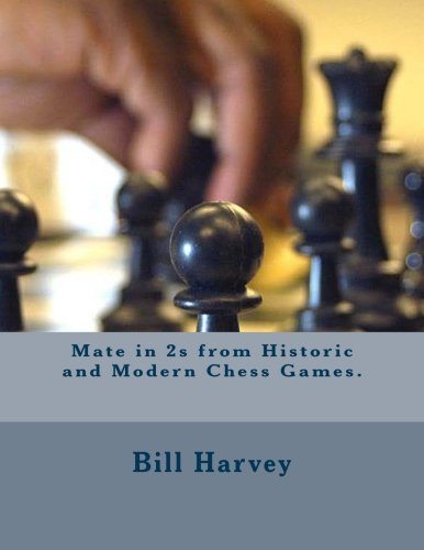 Mate in 2s from Historic and Modern Chess Games.
