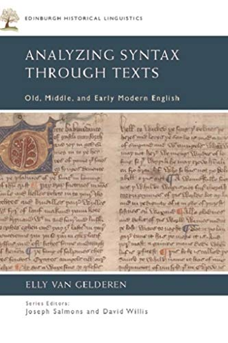 Analyzing Syntax through Texts: Old, Middle, and Early Modern English (Edinburgh Historical Linguistics) (English Edition) por Elly van Gelderen