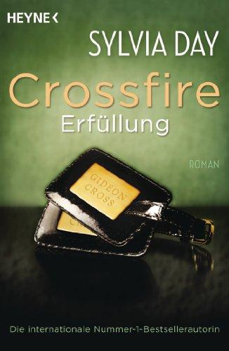 Crossfire. Erfüllung: Band 3   Roman