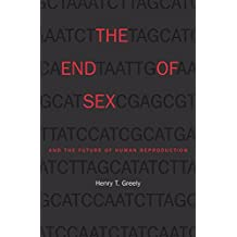 The End of Sex and the Future of Human Reproduction (English Edition)