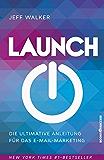 Launch - Die ultimative Anleitung für das E--Mail-Marketing
