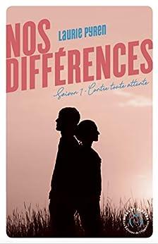Nos différences - Saison 1 Contre tout attente (French Edition) by [Pyren, Laurie]