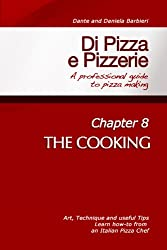 Di Pizza e Pizzerie - Chapter 8: THE COOKING (English Edition)