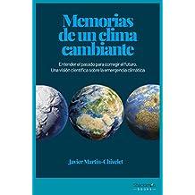 Memorias de un clima cambiante: Entender el pasado para corregir el futuro. Una visión científica sobre la emergencia climática (CIENCIA)