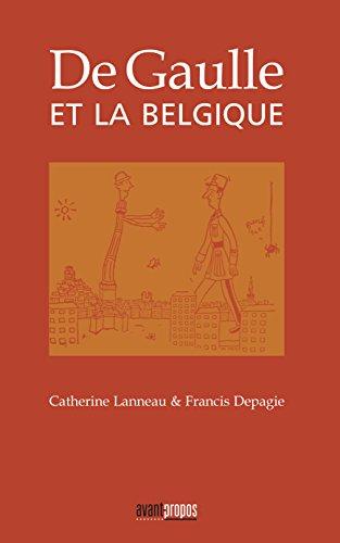De Gaulle et la Belgique: Essai historique