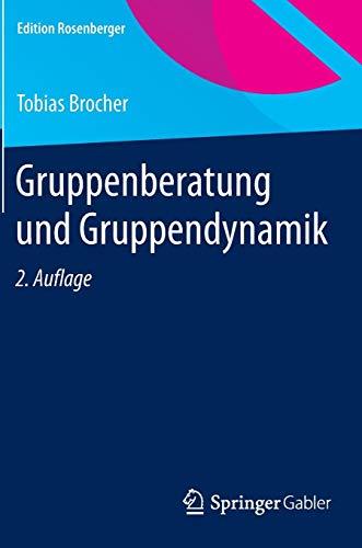 Gruppenberatung und Gruppendynamik (Edition Rosenberger)