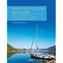Mavi Yolculuk Rehberi: Gökova'dan Kekova'ya Türkiye Kıyıları ve 12 Adalar - 450 Küçük Koy ve Mola Noktası