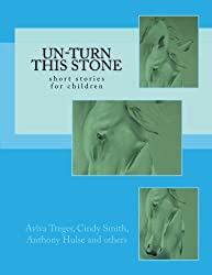 Un-Turn This Stone: short stories for children