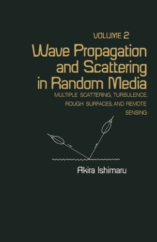 Wave Propagation and Scattering in Random Media: Multiple Scattering, Turbulence, Rough Surfaces, and Remote Sensing