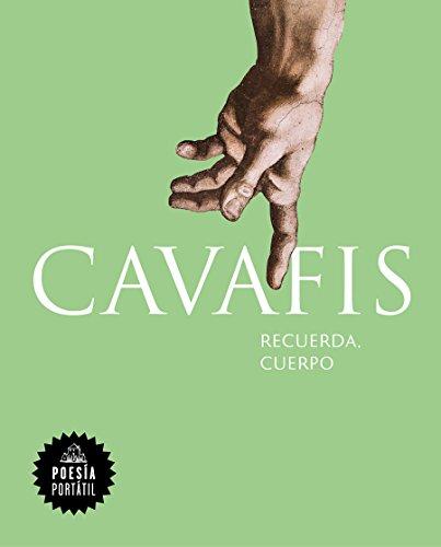 Recuerda, cuerpo (POESÍA PORTÁTIL) por Constantinos Cavafis