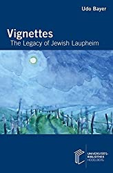 Vignettes: The Legacy of Jewish Laupheim