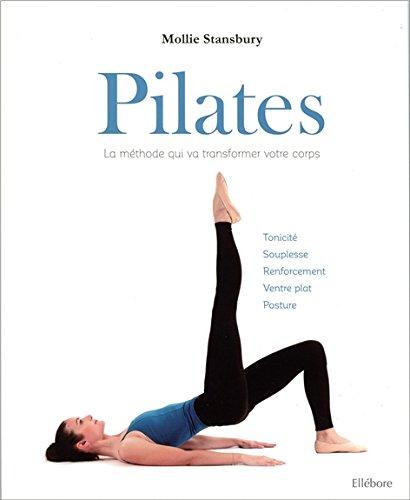 Pilates, la méthode qui va transformer votre corps par Mollie Stansbury