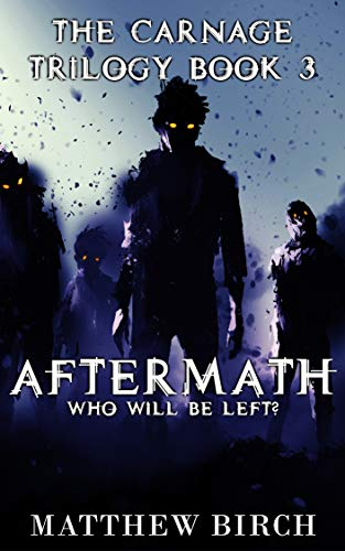 #freebooks – Aftermath: Who will be left? (The Carnage Trilogy Book 3) FREE till 27th August!