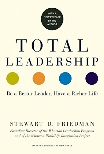 total-leadership-be-a-better-leader-have-a-richer-life-with-a-new-preface-by-the-author
