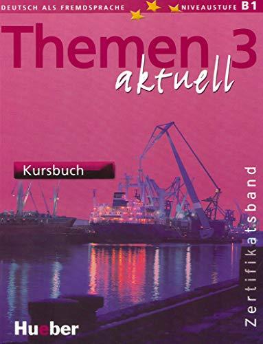 Themen aktuell. Kursbuch. Per il Liceo classico: THEMEN AKTUELL 3 Kursbuch (alum.)
