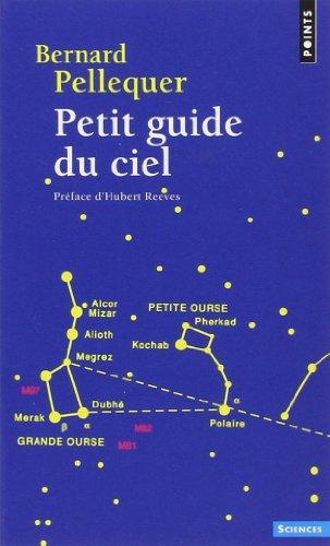 Petit guide du ciel de Bernard Pellequer (23 janvier 2014) Poche