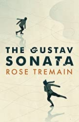 The Gustav Sonata by Rose Tremain (2016-05-19)