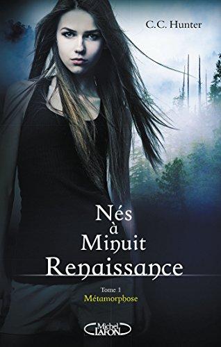 Nés à minuit Renaissance - tome 1 Métamorphose
